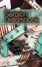 New Anthropologies of Europe: Serbian Dreambook : National Imaginary in the...