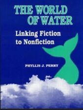 Literature Bridges to Science Ser.: The World of Water : Linking Fiction to...