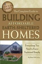 Back to Basics: The Complete Guide to Building Affordable Earth-Sheltered...
