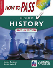 How to Pass Higher History (How To Pass - Higher Level), Wood, Simon, Burgess, S