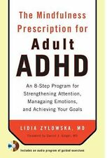 The Mindfulness Prescription for Adult ADHD : An 8-Step Program for...