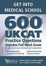 Get into Medical School: 600 UKCAT Practice Questions: Includes Full Mock Exa...