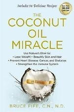 THE COCONUT OIL MIRACLE by Bruce Fife NEW book cooking diet superfood remedies