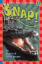 Scholastic Reader Level 3: Snap! A Book About Alligators and-ExLibrary