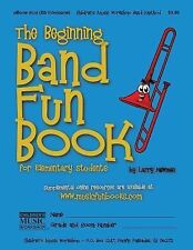 The Beginning Band Fun Book (Mini Tbone) : For Elementary Students by Larry...