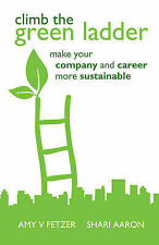 Climb the Green Ladder: Make Your Company and Career More Sustainable, Shari Aar