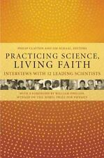 Practicing Science, Living Faith: Interviews With Twelve Leading Scientists (The