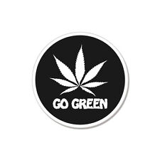 "Go Green Weed Pot Smoke Marijuana Joke Funny car bumper sticker decal 4"" x 4"""