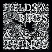 Fields & Birds & Things Johnny Parry Chamber Orchestra Audio CD