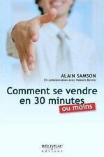 comment se vendre en 30 minutes ou moins Samson  Alain Neuf Livre