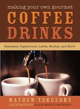 Making Your Own Gourmet Coffee Drinks : Espressos, Cappuccinos, Lattes,...