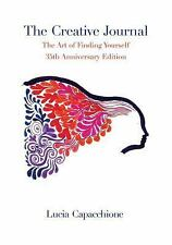 The Creative Journal : The Art of Finding Yourself: 35th Anniversary Edition...