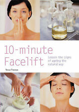 10-Minute Facelift: Lessen the Signs of Ageing the Natural Way (Hamlyn Health &