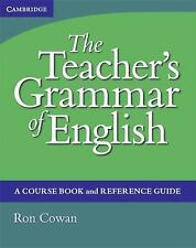 The Teacher's Grammar of English : A Course Book and Reference Guide by Ron...
