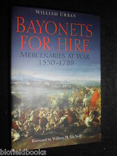 NEW; Bayonets for Hire: Mercenaries at War, 1550-1789 by Urban William (HB)