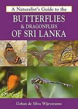 A Naturalist's Guide to the Butterflies & Dragonflies of Sri Lanka by Gehan...