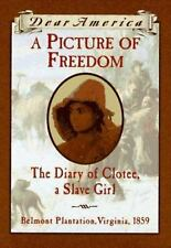 A Picture of Freedom: The Diary of Clotee, a Slave Girl, Belmont Plantation, Vir