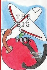 The BIG a-B-C Book: The Big a Book : Things That Start with the Letter a in...