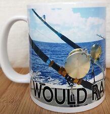 FISHING MUG, I WOULD RATHER BE FISHING, gift for Sea Fishermen / fisherwomen