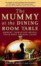 The Mummy at the Dining Room Table : Eminent Therapists Reveal Their Most...