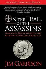 On the Trail of the Assassins : One Man's Quest to Solve the Murder of...