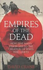 Empires of the Dead: How One Man's Vision Led to the Creation of WWI's-ExLibrary