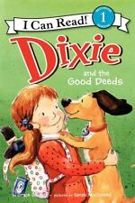 Dixie and the Good Deeds by Grace Gilman (2013, Paperback)