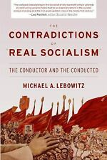 The Contradictions of Real Socialism : The Conductor and the Conducted by...