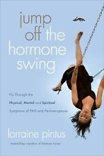 Jump Off the Hormone Swing: Fly Through the Physical, Mental, and Spiritual Sym