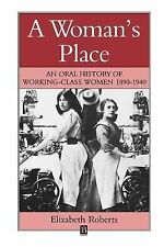 A Woman's Place: An Oral History of Working Class Women 1890-1940 (Family, Sexua