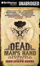 Dead Man's Hand : An Anthology of the Weird West by John Joseph Adams (2015,...