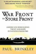War Front to Store Front : Americans Rebuilding Trust and Hope in Nations...