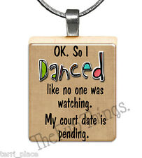 Danced Like No One Was Watching Scrabble Tile Pendant Necklace Charm Sassy 05
