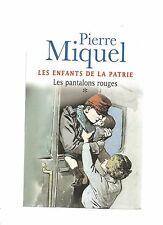LES ENFANTS DE LA PATRIE - LES PANTALONS ROUGES - PIERRE MIQUEL