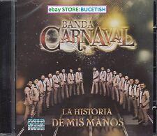 Banda Carnaval La Historia de Mis manos CD New Nuevo sealed