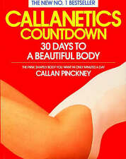 Callanetics Countdown: 30 Days to a Beautiful Body by Callan Pinckney...
