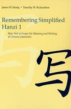 Remembering Simplified Hanzi 1 : How Not to Forget the Meaning and Writing of...