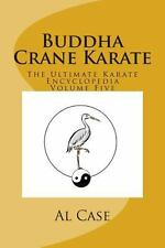 Buddha Crane Karate by Alton Case (2013, Paperback)