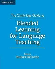 The Cambridge Guide to Blended Learning for Language Teaching (2015, Paperback)