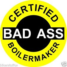 CERTIFIED BAD A$$ BOILERMAKER (LOT OF 3) STICKER BLACK ON YELLOW