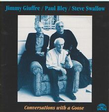 JIMMY GIUFFRE  PAUL BLEY  STEVE SWALLOW  CD CONVERSATIONS WITH A GOOSE