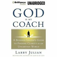 God Is My Coach : A Business Leader's Guide to Finding Clarity in an...