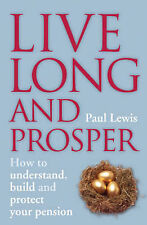 Paul Lewis Live Long and Prosper: How to understand, build and protect your pens
