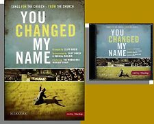 You Changed My Name: Songs For the Church - New Christian CD and Songbook!