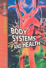 Body Systems and Health (Life Science in Depth)