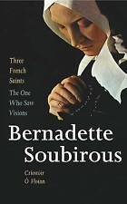 Three French Saints - Bernadette Soubirous, Criostoir Ó Floinn, Good, Paperback