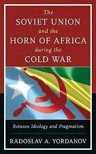 The Harvard Cold War Studies Book: The Soviet Union and the Horn of Africa...