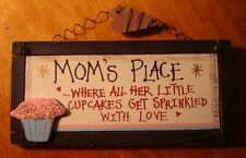MOM'S PLACE WHERE ALL HER LITTLE CUPCAKES GET SPRINKLED WITH LOVE Kitchen Sign