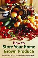 How to Store Your Home Grown Produce by Val Harrison - New Paperback Book