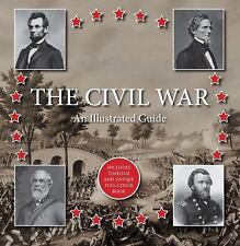 The Civil War: An Illustrated Guide: Includes Timeline and Unique Full-Color Boo
